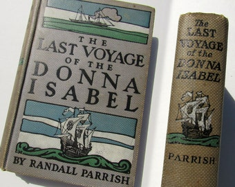 1908 Last Voyage of the Donna Isabel Vintage Book by Randall Parrish