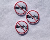 NO BULLYING Felt EMBELLISHMENT ~ Machine Embroidered Felt / Applique ~ Ready To Ship ~ Available Cut Or Uncut