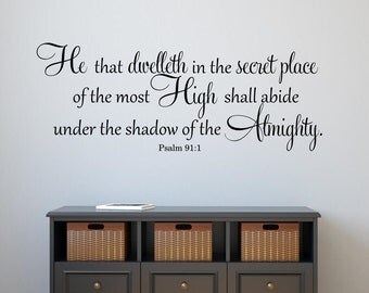 He that dwelleth in the secret place Wall Decal Psalm 91:1 Wall Decal Bible Verse Vinyl Wall Decal Vinyl Lettering Religious Wall Art