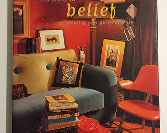 How to Book - Interior Decorating - House of Belief Creating Your Own Personal Style- Hardcover - Unique Decorating - Home Decor Inspiration