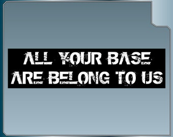 All Your Base Are Belong To Us Funny Video Game bumper sticker