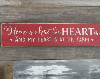 Home Is Where The Heart Is And My Heart Is At The Farm Distressed Wood Sign