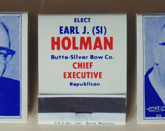 Elect Commissioner Earl J Holman Butte Silver Bow Montana For Chief Executive 3 New Match Books Old Advertising Close-Cover-Before-Striking
