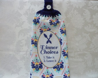 Hanging Double Kitchen Towel Dinner Towel  Dinner Choices Take It or Leave It Towel Hanging Towel Crochet Hanging Kitchen Towel