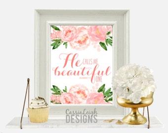 Printable Bible Verse Printable decor, flowers Scripture Print wall art decor nursery art - He Calls Me Beautiful One quote