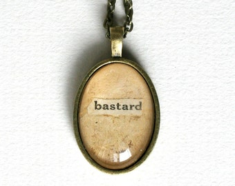 Funny quote gift. Hipster jewelry. Word necklace. Steampunk jewelry. Upcycled necklace. Collage art pendant necklace. Rude gift. Bastard.