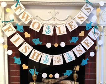 Two Less Fish in the Sea Banner - Nautical wedding Decor - Couples Shower Decor - Teal Nautical Bridal Shower Decor-Your Color choice