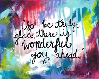 "Inspirational Art - ""Be Truly Glad"" - 8.5x11 Print"