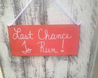Coral and White Last Chance To Run Wedding Sign, Wood Wedding Sign Decor