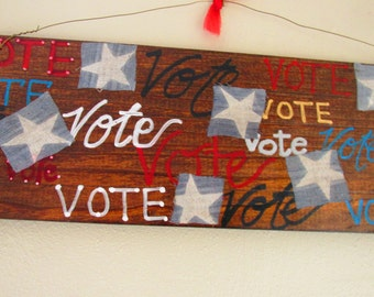 Election Year Wood Sign/OOAK Handmade Wall Hanging/Repurposed Food Crate Board/Vote/Red White and Blue/Rustic/Cottage Decor/Patriotic Sign