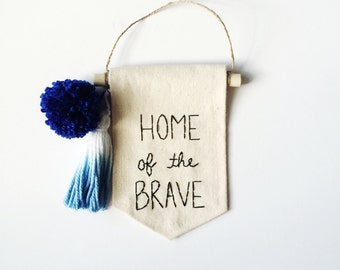 Home of the Brave Embroidered Mini Banner - 6.25 x 4.25 inches Wall Banner Wall Hanging Canvas Mini Banner