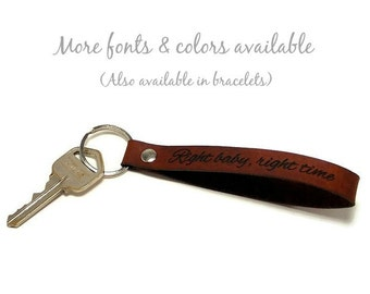 Right Baby, Right Time - Custom Leather Key Fob - Laser Engraved Keychain, Gifts Under 15, Personalized Key Fob