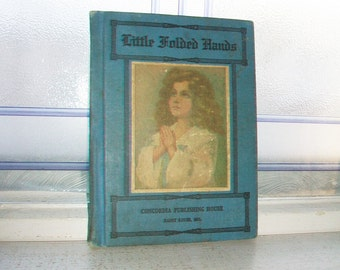Little Folded Hands Prayers For Children Vintage 1920s Book