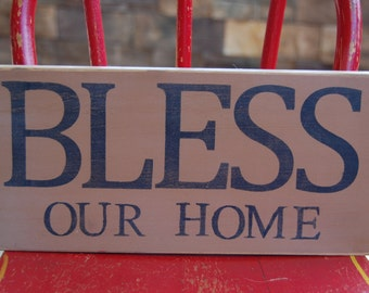 Bless our home...Distressed hand stenciled wood sign