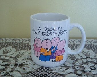 Vintage Ceramic Mug, A Teacher's Three Favorite Words, Current Teacher Mug, 1987, Use On Desk For Office Supplies, Made in Japan, Gift Item