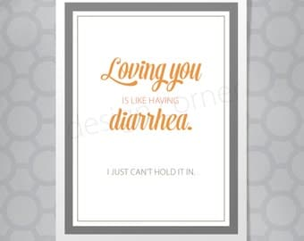 Funny Diarrhea Valentine's Day or Love Card