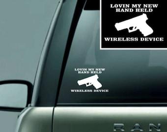 Lovin My New Handheld Wireless Device Vinyl Decal- (2nd Amendment, Gun Rights, Gun Control, Window Decal, Window Sticker, Vinyl Sticker)