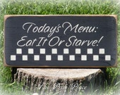 "Primitive Today's Menu"" Sign Eat It Or Starve Black Primitive Sign Primitive Decor"