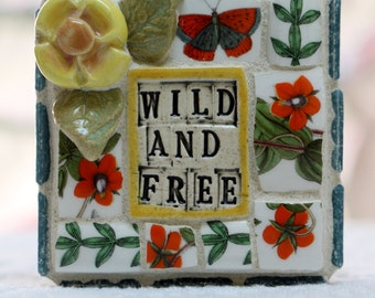 WILD AND FREE, mosaic art