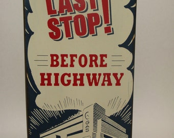 "Art Deco Industrial Metal Sign ""Last Stop Before Highway"""
