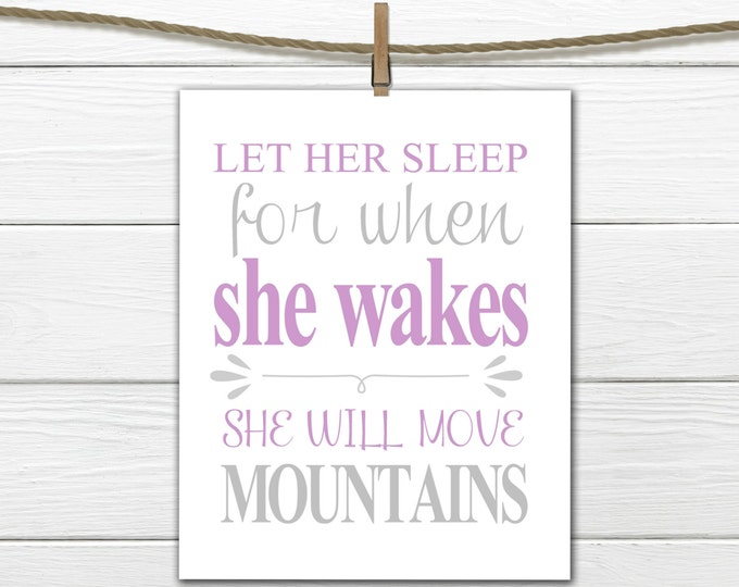 Baby Girl Nursery Decor  print Let her Sleep... She will move mountains 8x10 INSTANT DOWNLOAD