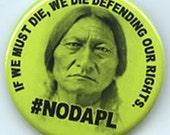 No Dakota Access Pipeline Sitting Bull button