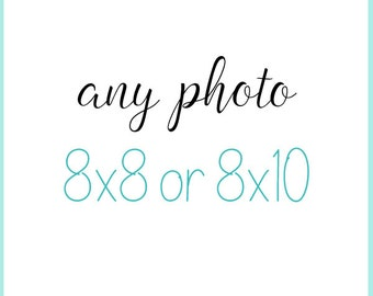 Any Photo in my Shop as an 8x8 or 8x10, 8x10 photograph, 8x8 photograph, home decor, 8x10 print, 8x8 print