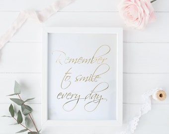 Gold Foil Print - 8 X 10 - Remember to Smile Every day Inspirational Artwork - Print for the Home - FOIL015 - Home Decor Wall Art