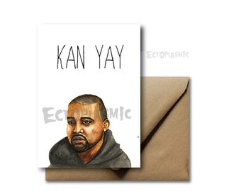 Kanye West Greeting Card Kan Yay Celebrate Hand Drawn Card