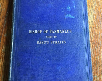 Discounted Rare Book : The Bishop of Tasmania's visit to Bass Straits First Edition published 1857
