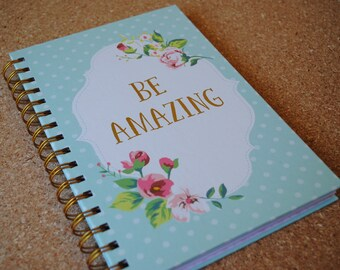 Be Amazing, Metallic Gold and Floral, Lined Journal Gold Spiral Bound Notebook