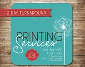 75 FLAT Premium Printing - 5x5, 5x7 or 4x8 - Envelope Included - 1-2 Day Turnaround & FREE 2Day Shipping Upgrade