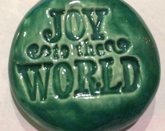 JOY to the WORLD  Pocket Stone - Ceramic - AQUAMARINE Art Glaze - Inspirational Art Piece