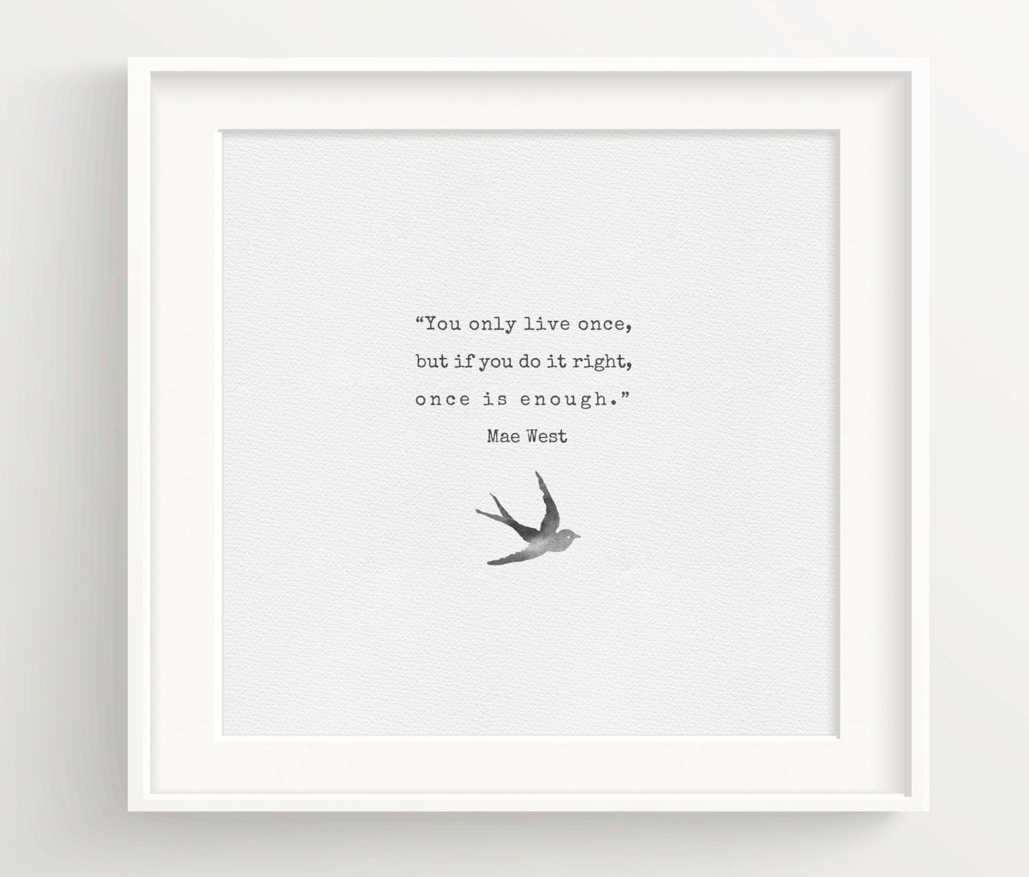 Mae West Print Quote You only live once... With