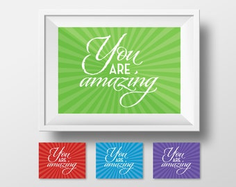 PRINTABLE! You are Amazing (in 4 colors)