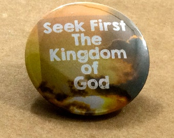 Seek First the Kingdom of God Pinback Button, Bible Button, Pastor Badge, Jesus Loves Me, Christian Keychain, Gift for Christian, Magnet