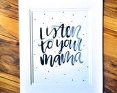 Listen to your mama, watercolor -  art print