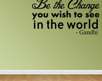 Be the Change you wish to see in the world - Gandhi (test10)