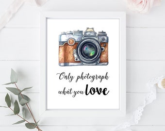 Only photograph what you love - vintage camera - Quote Art Print Poster - 8 x 10 inch - Art Calligraphy