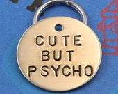Funny Custom Dog ID Tag - Unique Personalized Pet Tag - Cute But Psycho