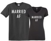 Newlyweds Married AF funny Just Married Shirts Couple matching set