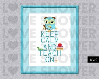 Back to School, Teacher Appreciation Gift Sign, Blue Owl Theme, Classroom Decoration, Keep Calm and Teach On Sign, Printable Sign, Digital