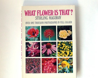 what flower is that by stirling macoboy, flowers, gardening book, flower varieties