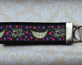 Were All Mad Here Alice in Wonderland Chesire Cat Inspired Key Fob Key Chain