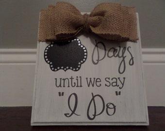 """Days until we Say """"I Do"""""""