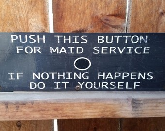 Recycled wood shelf sign-Push button for maid service