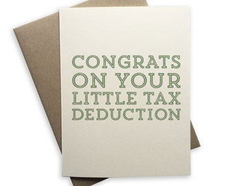 Congrats On Your Tax Deduction, Baby Card, New House Card, Tax Deduction ,folded card