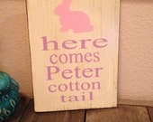 Here Comes Peter Cotton Tail Easter Distressed Wooden Plaque Sign