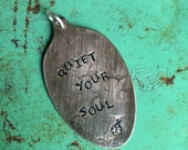 Stamped Vintage Upcycled Spoon Jewelry Pendant - Aged - Quiet Your Soul