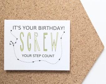 Happy Birthday Card. Funny birthday card. Stepcount birthday. Stepcounter card. Screw your stepcount. Boycott exercise. Funny birthday card.
